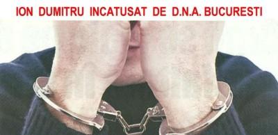 Primarul ION DUMITRU INCATUSAT DE DNA BUCURESTI